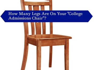 "How Many Legs Are On Your ""College Admissions Chair""?"